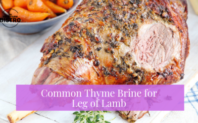 Let's Cook…Common Thyme Brine for Leg of Lamb
